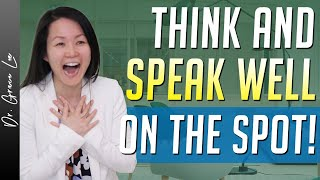 How to Improve Impromptu Speaking on The Spot (Think Fast Talk Smart)