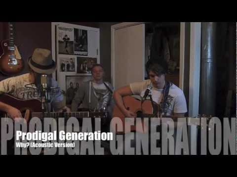 Prodigal Generation - Why (acoustic version)
