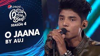 Auj   O Jaana   Episode 4   Pepsi Battle Of The Bands   Season 4