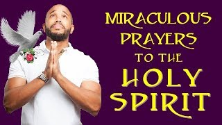 MIRACULOUS AND POWERFUL PRAYERS TO THE HOLY SPIRIT   SHARE & BE BLESS TREMENDOUSLY!