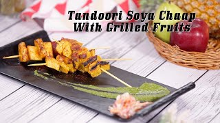 Tandoori Soya Chaap And Grilled Fruits Recipe By Ripu Daman Handa | Big Bazaar LIVE Cook Along