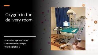 Oxygen in the delivery room-what FiO2 to start at resuscitation of newborn. Sridhar Kalyanasundaram