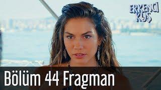 Erkenci Kuş 44. Bölüm Fragman