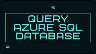 USE SSMS TO CONNECT AND QUERY AZURE SQL DATABASE