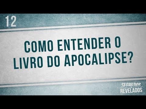 Como entender o livro do Apocalipse? - Segredos Revelados