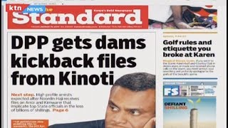 High profile arrests expected as DPP gets dams kickback files from Kinoti | Press Review
