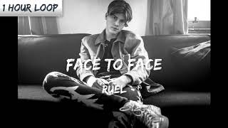 Ruel   Face To Face (1 HOUR LOOP)