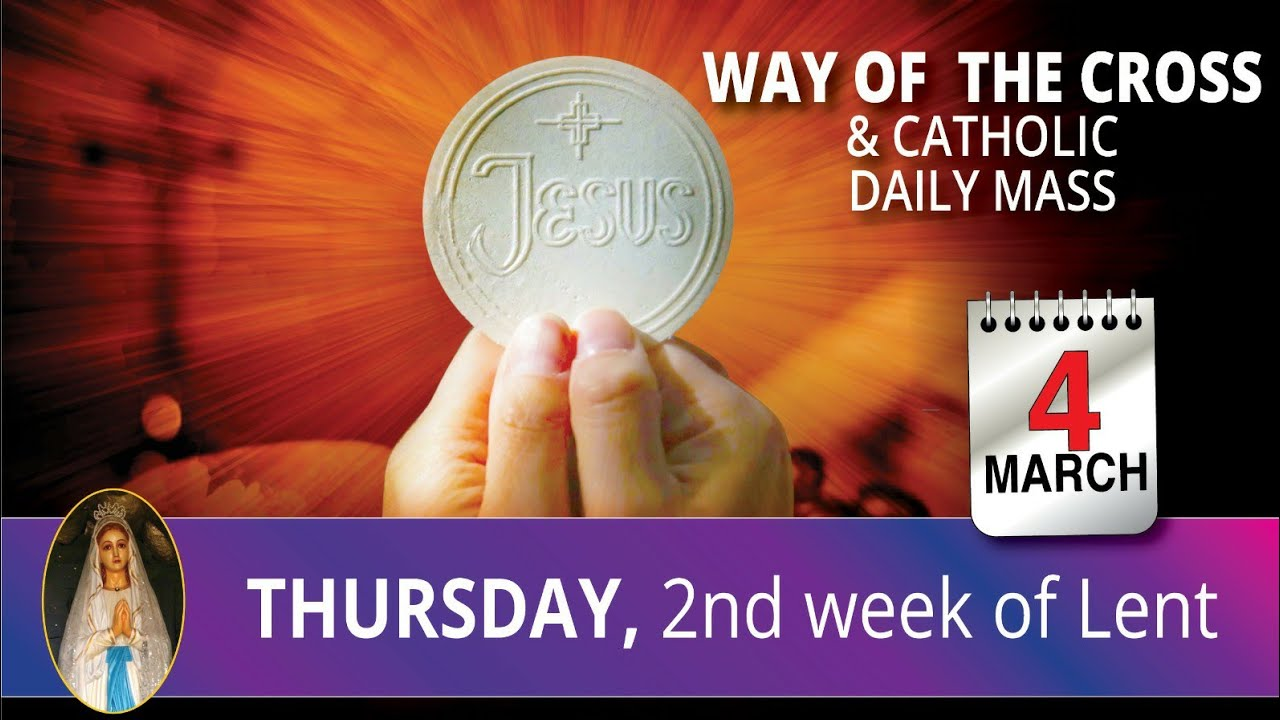 Catholic Mass Online 4th March 2021 Thursday 2nd Week of Lent