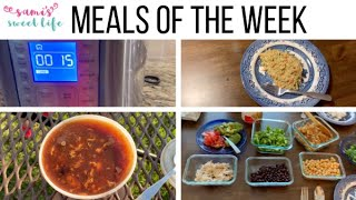 MEALS OF THE WEEK + RECIPE LINKS | WHAT'S FOR DINNER - INSTANT POT PASTA, BURRITO BOWLS