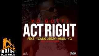 Yo Gotti ft. Jeezy, YG, Iamsu! - Act Right [Abel Ayche Remix] [Thizzler.com]