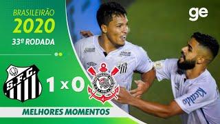 SANTOS 1 X 0 CORINTHIANS | MELHORES MOMENTOS | 33ª RODADA BRASILEIRÃO 2020 | ge.globo