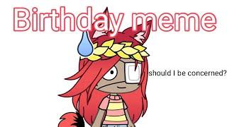 Birthday Meme || HAPPY BEEDAY NANI!!!!!
