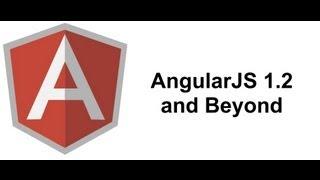 AngularJS 1.2 and Beyond