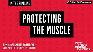In the Pipeline: Protecting the Muscle (PPMD's 2021 Virtual Annual Conference)