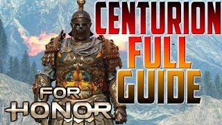 [For Honor] Centurion Full Guide