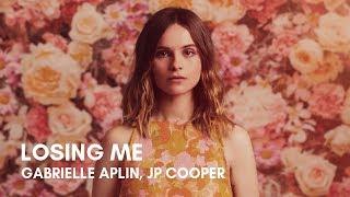 Gabrielle Aplin, JP Cooper   Losing Me (Lyrics)