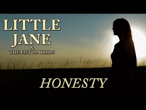 Little Jane & The Pistol Whips - Honesty