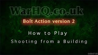 Bolt Action Version 2  - How to Play - Shooting from a building
