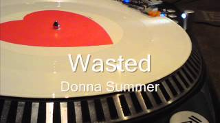 Wasted  Donna Summer