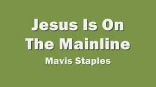 Mavis Staples - Jesus Is On The Mainline