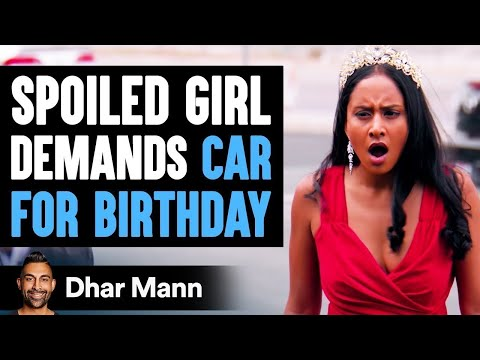 SPOILED GIRL Demands Car For Birthday