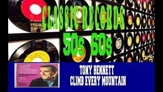 TONY BENNETT - CLIMB EVERY MOUNTAIN