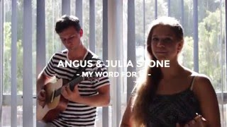 Angus & Julia Stone -  My Word For It  (Cover by Iona & Jadon Thomson )