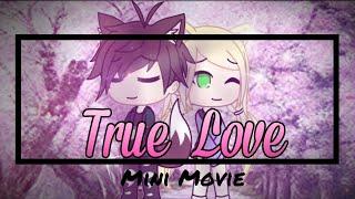 True Love | Gachaverse Mini Movie