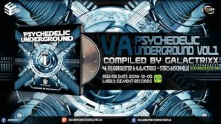 Va Psychedelic Underground Vol 1 Compiled By Galactrixx 2016