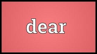 Dear Meaning
