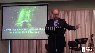 29 Prill 2018 Romakëve 14:13-23 Pjesa 2 Uniteti i dashurisë së ungjillit në Kishë!