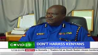 Police officers warned against harassing Kenyans by Rift Valley Police boss