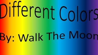 Walk The Moon Different Colors Lyrics