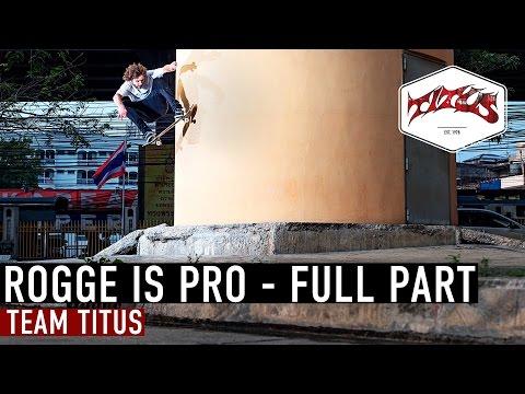 "Patrick ""Rogge"" Rogalski is Pro | Full Part | Team Titus"