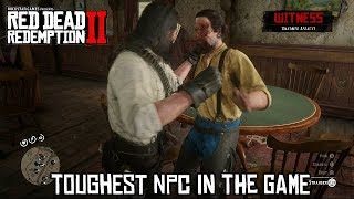 Red Dead Redemption 2 - Toughest NPC In The Game :^O