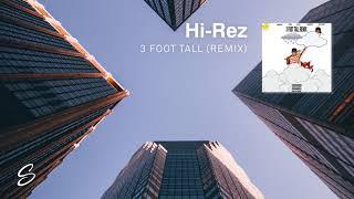 Hi-Rez - 3 Foot Tall (Remix) (ft. Abstract, Hendersin, Huey Mack & YONAS) (Prod. Premise)