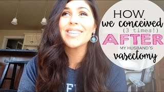 Vasectomy Failure | How we got pregnant after my husband's vasectomy