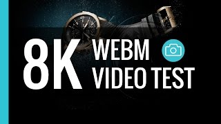 8K High Quality Video Test - WebM Codec
