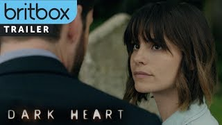 Dark Heart | Official Trailer | BritBox Original