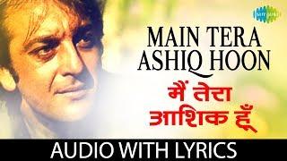 Main Tera Ashiq Hoon Song with lyrics   मैं तेरा