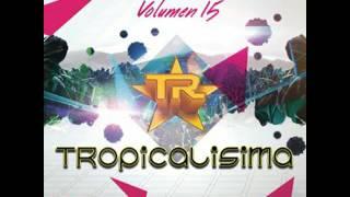 Tropicalisima vol.15 2017 parte 1