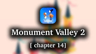 Monument Valley 2 - Chapter 14 Walkthrough [1080p 60 FPS] (iOS/Android)