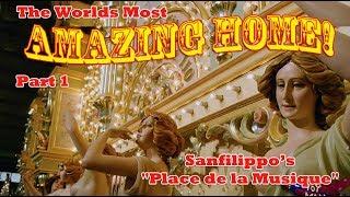 """America's Most Impressive Home - The Sanfilippo """"Place de La Musique"""""""