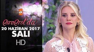 Esra Erol'da 20 Haziran 2017 Salı - 427. Bölüm