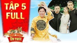 Thiên đường ẩm thực 3 | Tập 5 full: Trường Giang thẫn thờ vì độ tỉnh của đội BB Trần, Duy Khánh