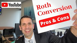 Roth Conversion: Pros & Cons