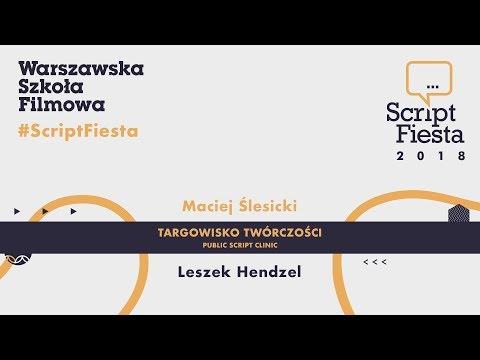 Targowisko twórczości cz. 3 - Leszek Hendzel | Script Fiesta 2018