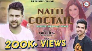 Natti Coctail | Anil Chopra | Nonstop Himachali Songs | Sandeep Thakur | DJ RockerZ