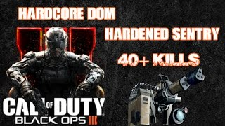 Call Of Duty black ops 3 Hardcore domination Hardened Sentry 40+ Kills