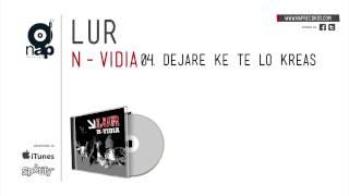 LUR (LEYENDA URBANA) - DEJARE KE TE LO KREAS